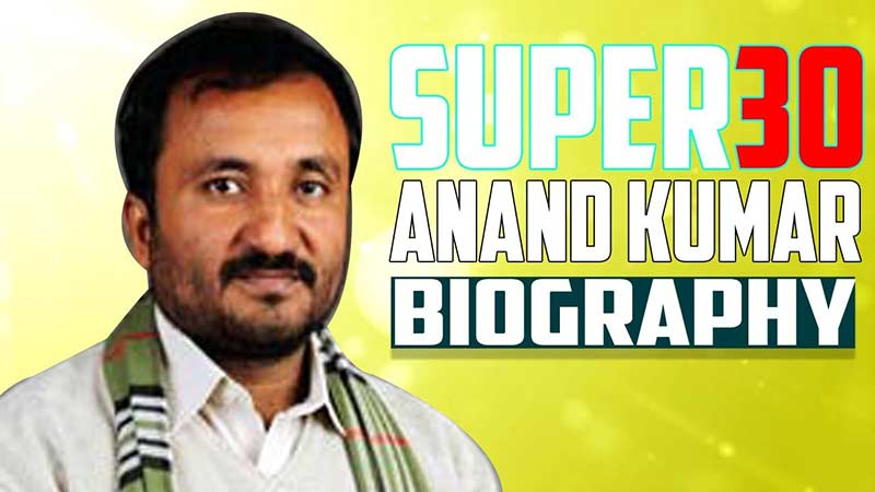 Super 30 Anand Kumar Biography